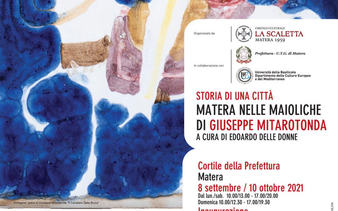 """Inaugurazione della mostra """"Storia di una città. Matera nelle maioliche di Giuseppe Mitarotonda"""" a cura di Edoardo Delle Donne"""